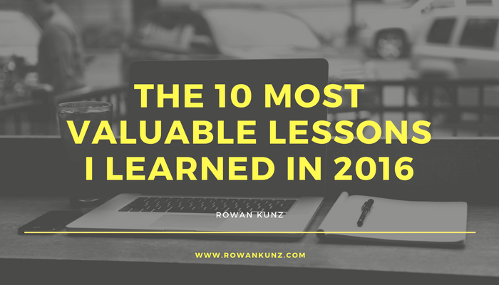 The 10 Most Valuable Lessons I Learned in 2016